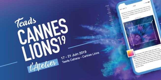 Cannes Lions 2019 : Teads propose de créer des campagnes mobiles.. en 1 heure